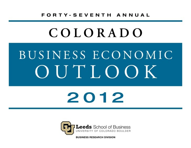 F O R T Y- S E V E N T H   A N N U A L    COLORADOBUSINESS ECONOMIC OUTLOOK          2012