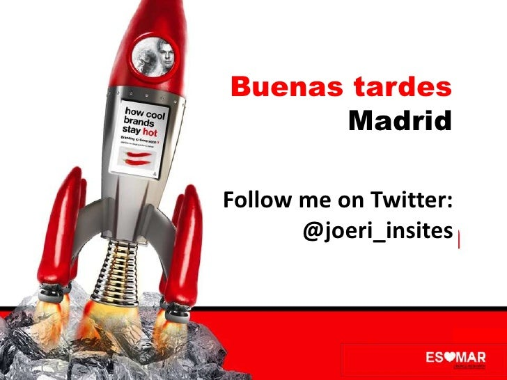 Buenas tardes      MadridFollow me on Twitter:       @joeri_insites