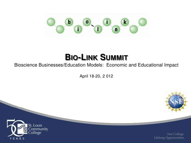 BIO-LINK SUMMITBioscience Businesses/Education Models: Economic and Educational Impact                            April 18...
