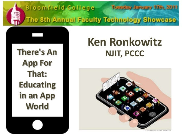 Ken RonkowitzTheres An      NJIT, PCCC App For   That:Educatingin an App  World