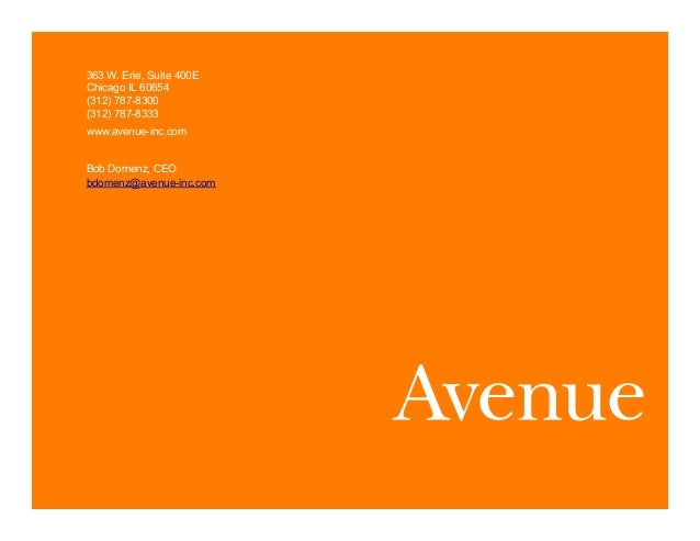 363 W. Erie, Suite 400EChicago IL 60654(312) 787-8300(312) 787-8333www.avenue-inc.comBob Domenz, CEObdomenz@avenue-inc.com...