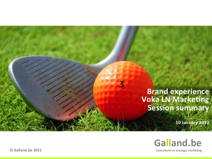 2012 brand experience galland 2 voka_ln_summary