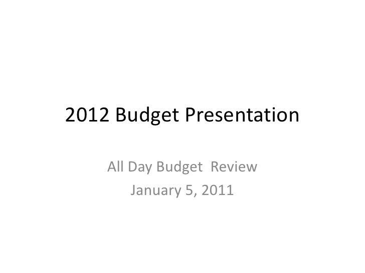 2012 Budget Presentation