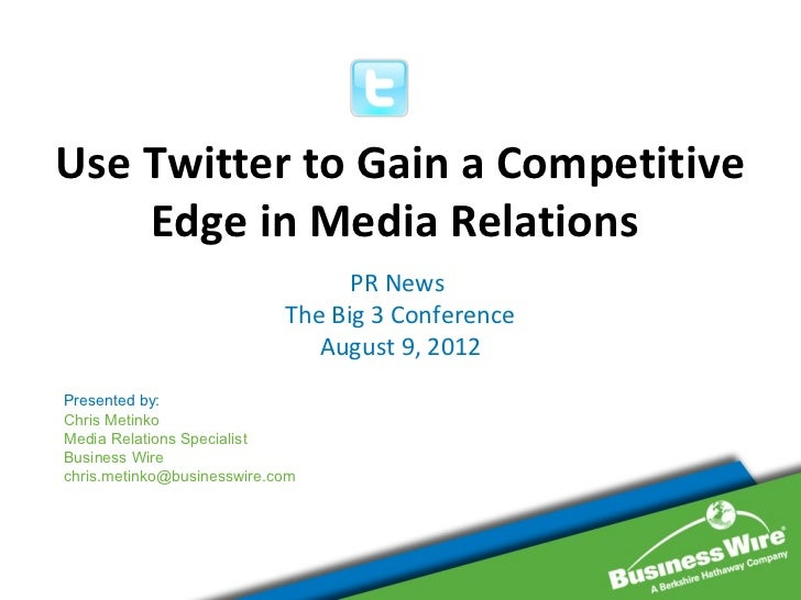 Use Twitter to Gain a Competitive    Edge in Media Relations                                  PR News                     ...