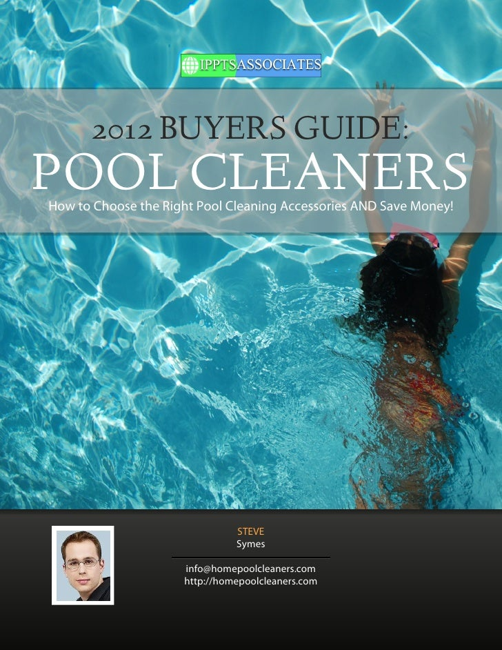 2012 BUYERS GUIDE:POOL CLEANERSHow to Choose the Right Pool Cleaning Accessories AND Save Money!                          ...
