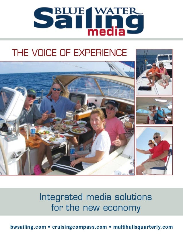 bwsailing.com • cruisingcompass.com • multihullsquarterly.com Integrated media solutions for the new economy bwsailing.com...