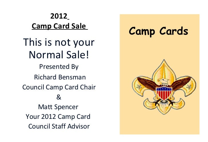 2012  Camp Card Sale                          Camp CardsThis is not your Normal Sale!     Presented By   Richard BensmanCo...
