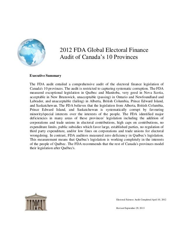 "2012 FDA Global Electoral Finance Audit of Canada""s 10 Provinces Executive Summary The FDA audit entailed a comprehensive ..."