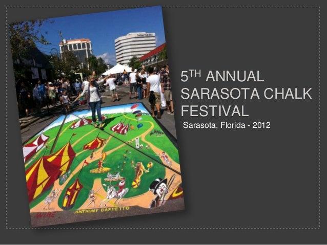 5TH ANNUAL SARASOTA CHALK FESTIVAL Sarasota, Florida - 2012