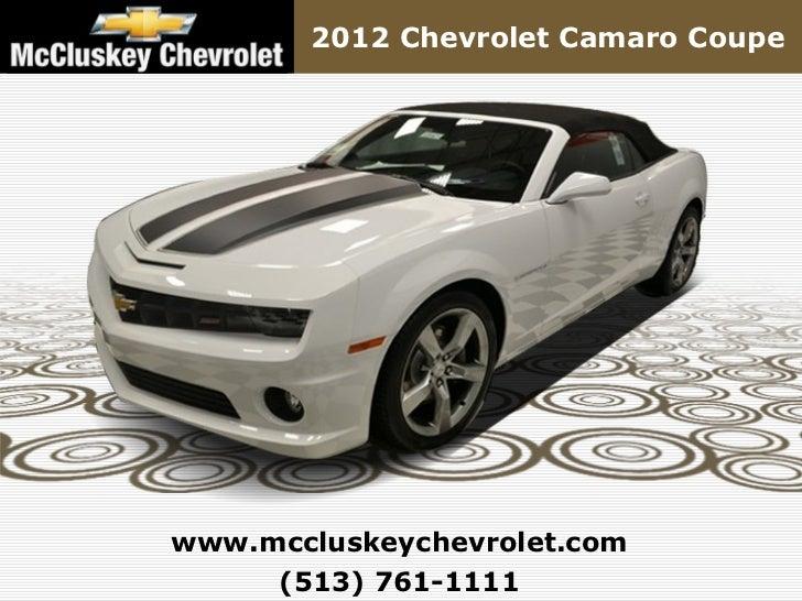 2012 Chevrolet Camaro Coupewww.mccluskeychevrolet.com     (513) 761-1111