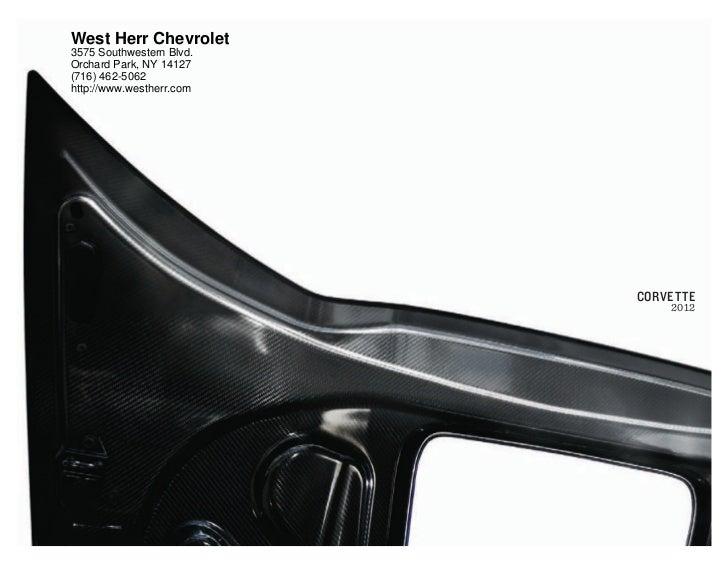 West Herr Chevrolet3575 Southwestern Blvd.Orchard Park, NY 14127(716) 462-5062http://www.westherr.com                     ...