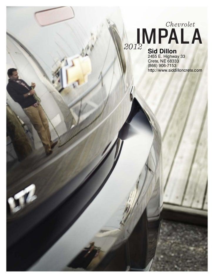 Chevrolet  IMPALA2012   Sid Dillon       2455 E. Highway 33       Crete, NE 68333       (866) 906-7153       http://www.si...
