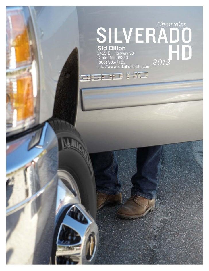 ChevroletSILVERADO       HDSid Dillon2455 E. Highway 33Crete, NE 68333(866) 906-7153http://www.siddilloncrete.com         ...