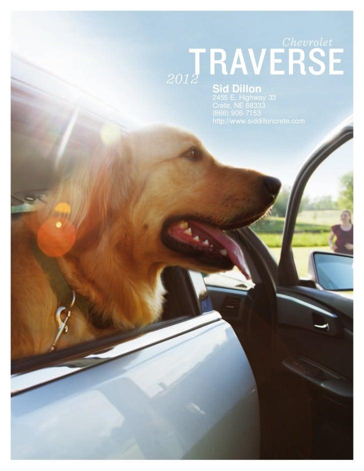 Chevrolet  TRAVERSE2012       Sid Dillon       2455 E. Highway 33       Crete, NE 68333       (866) 906-7153       http://...