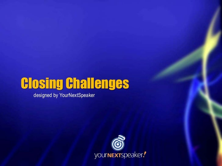 Closing Challenges  designed by YourNextSpeaker