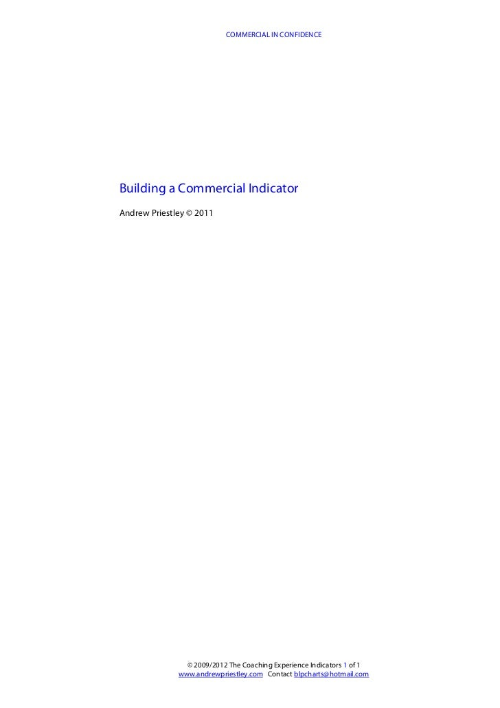 COMMERCIAL IN CONFIDENCEBuilding a Commercial IndicatorAndrew Priestley © 2011                © 2009/2012 The Coaching Exp...