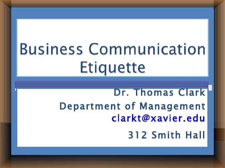 Dr. Thomas ClarkDepartment of Management        clarkt@xavier.edu           312 Smith Hall