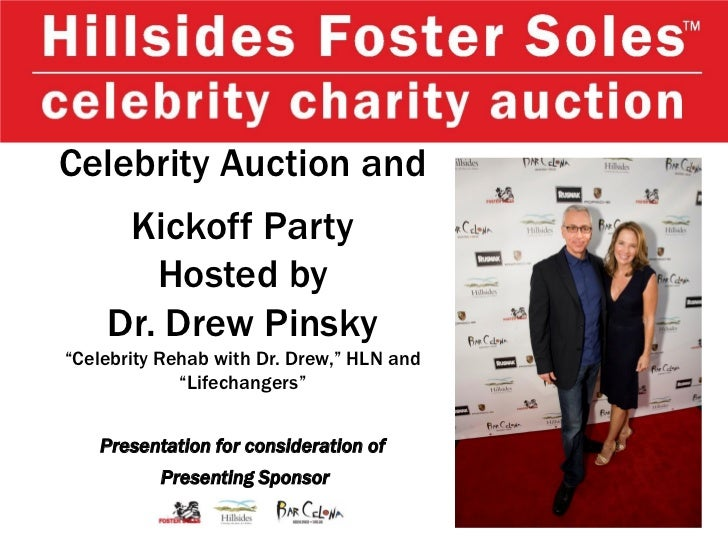 """Celebrity Auction and     Kickoff Party       Hosted by    Dr. Drew Pinsky""""Celebrity Rehab with Dr. Drew,"""" HLN and        ..."""