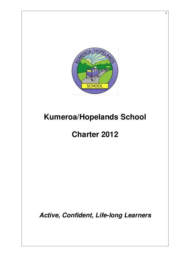 1 Kumeroa/Hopelands School          Charter 2012Active, Confident, Life-long Learners