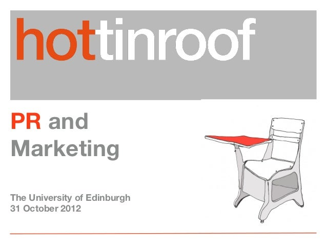 Hot Tin Roof PR & Marketing Presentation at Edinburgh University 2012