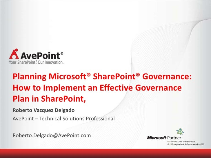 Planning Microsoft® SharePoint® Governance:How to Implement an Effective GovernancePlan in SharePoint,Roberto Vazquez Delg...