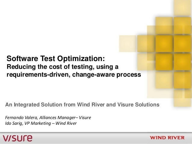 Software Test Optimization:Reducing the cost of testing, using arequirements-driven, change-aware processAn Integrated Sol...