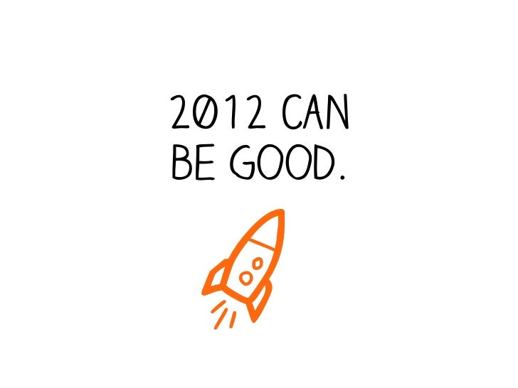 2012 canbe good. a