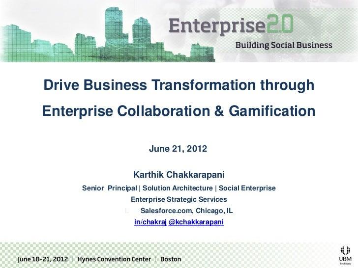 Drive Business Transformation thru Enterprise Collaboration & Gamification - Enterprise 2.0 Conference