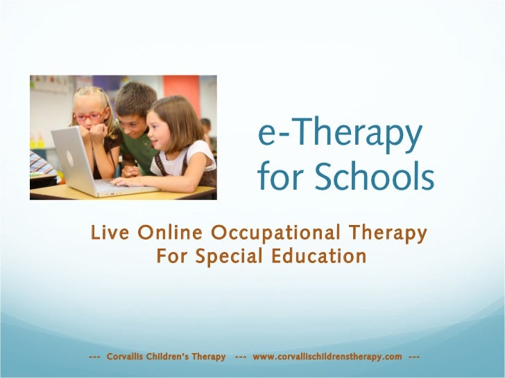 e-Therapy                                       for SchoolsLive Online Occupational Therapy      For Special Education--- ...
