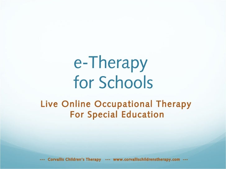 e-Therapy                 for SchoolsLive Online Occupational Therapy      For Special Education--- Corvallis Children's T...
