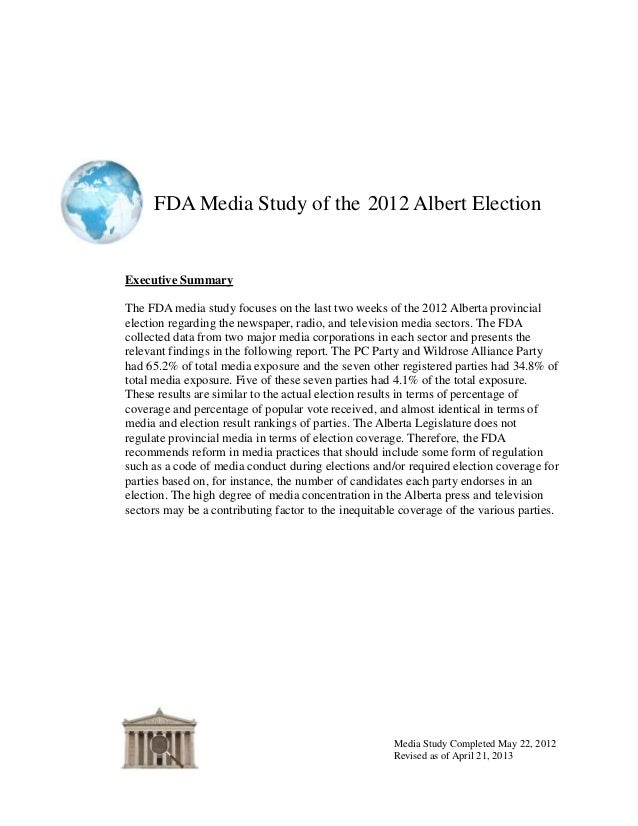 FDA Media Study of the 2012 Albert ElectionMedia Study Completed May 22, 2012Revised as of April 21, 2013Executive Summary...