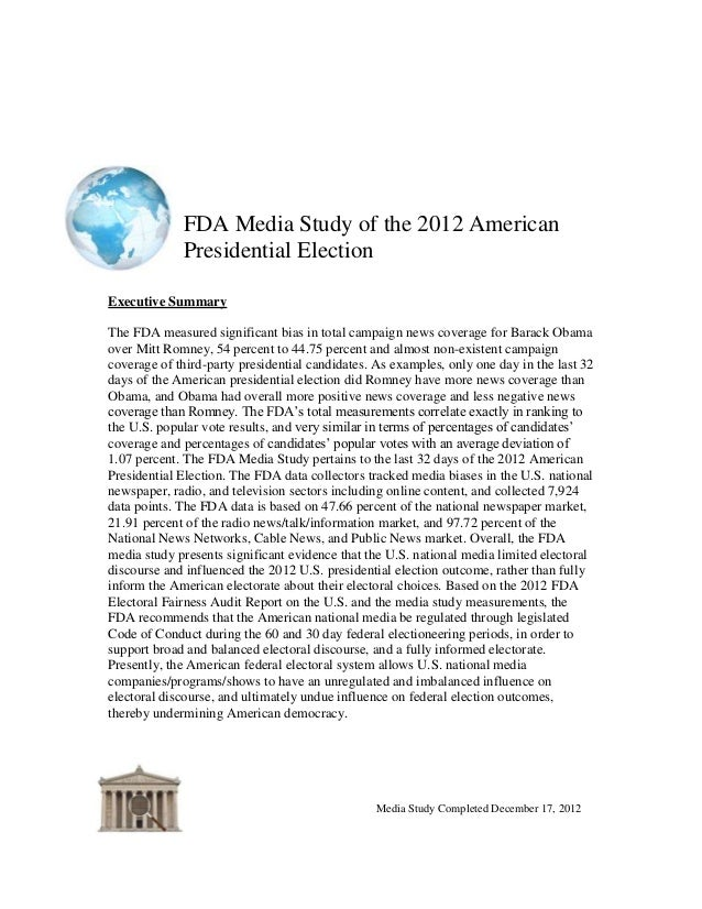 FDA Media Study of the 2012 American             Presidential ElectionExecutive SummaryThe FDA measured significant bias i...