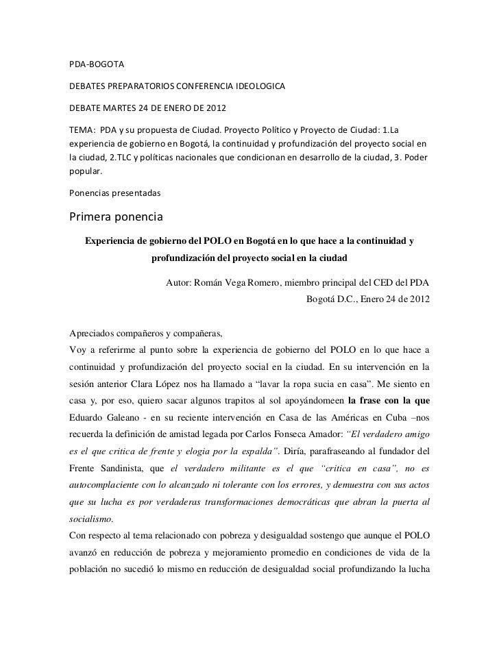 PDA-BOGOTADEBATES PREPARATORIOS CONFERENCIA IDEOLOGICADEBATE MARTES 24 DE ENERO DE 2012TEMA: PDA y su propuesta de Ciudad....