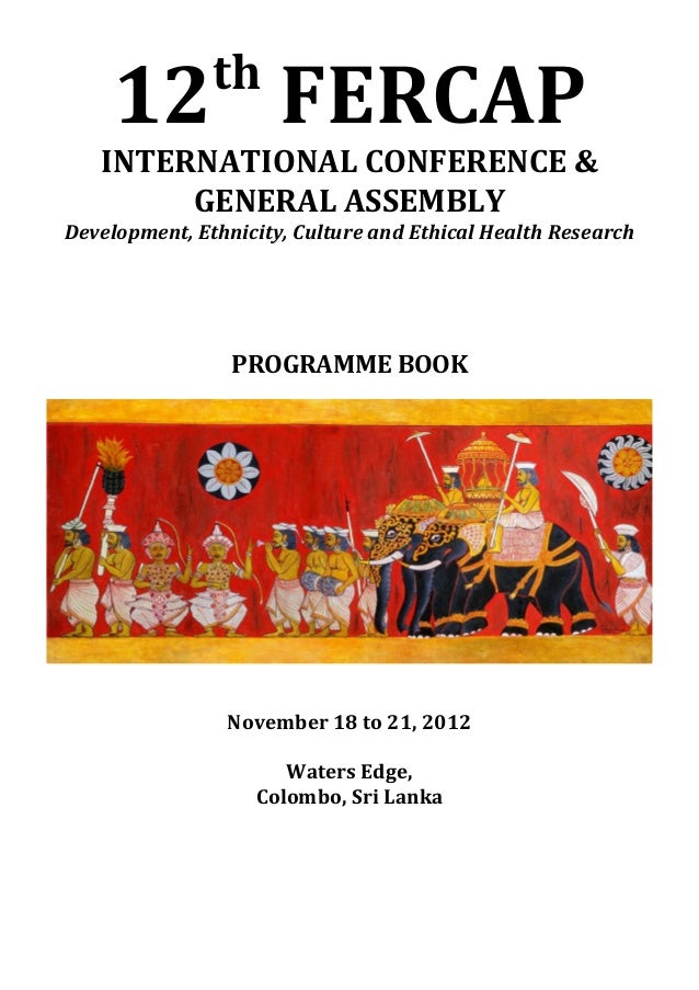 th     12 FERCAP   INTERNATIONAL CONFERENCE &        GENERAL ASSEMBLYDevelopment, Ethnicity, Culture and Ethical Health Re...
