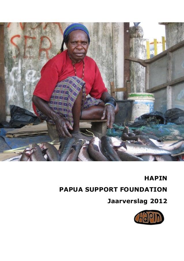 HAPIN PAPUA SUPPORT FOUNDATION Jaarverslag 2012