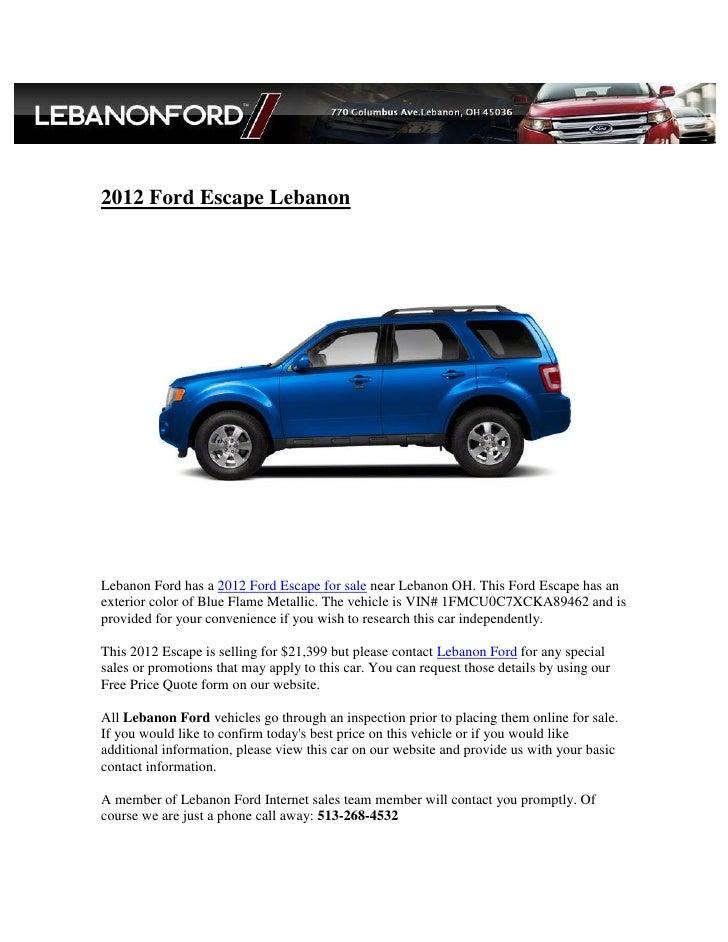 2012 Ford Escape LebanonLebanon Ford has a 2012 Ford Escape for sale near Lebanon OH. This Ford Escape has anexterior colo...