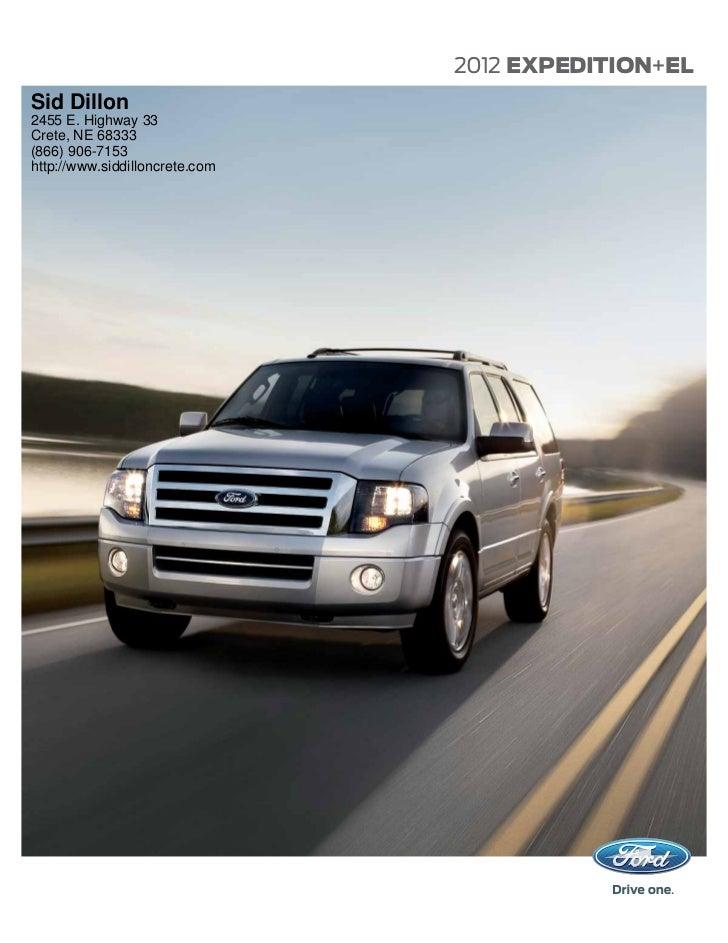 2012 EXPEDITION+ELSid Dillon2455 E. Highway 33Crete, NE 68333(866) 906-7153http://www.siddilloncrete.com
