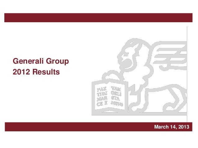 Generali Group2012 Results                 Milan, March xxx, 2010                          March 14, 2013