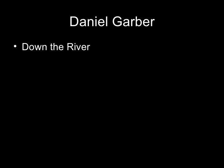 Daniel Garber• Down the River