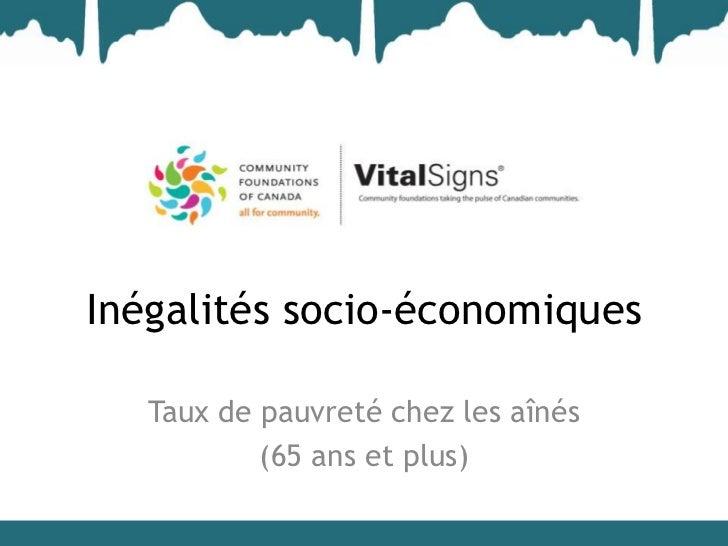 Inégalités socio-économiques   Taux de pauvreté chez les aînés           (65 ans et plus)