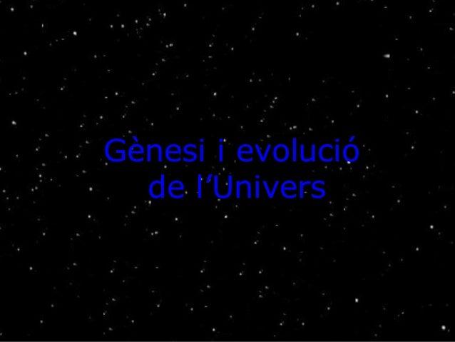 Gènesi i evolució  de l'Univers
