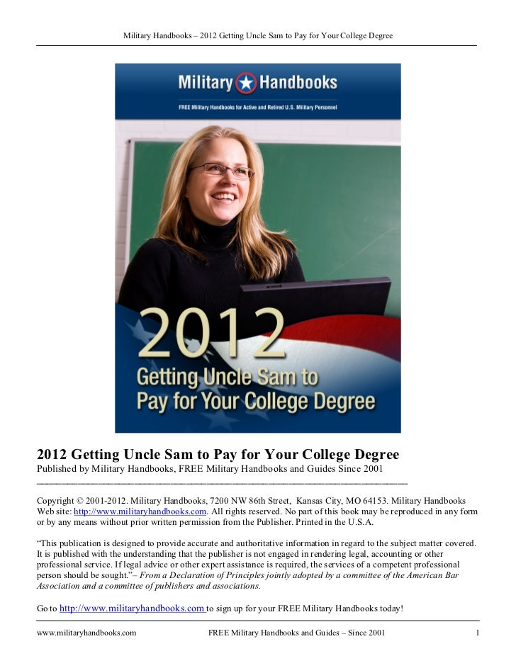 Military Handbooks – 2012 Getting Uncle Sam to Pay for Your College Degree2012 Getting Uncle Sam to Pay for Your College D...