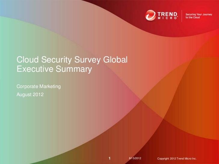 Cloud Security Survey GlobalExecutive SummaryCorporate MarketingAugust 2012                       1       8/15/2012   Copy...