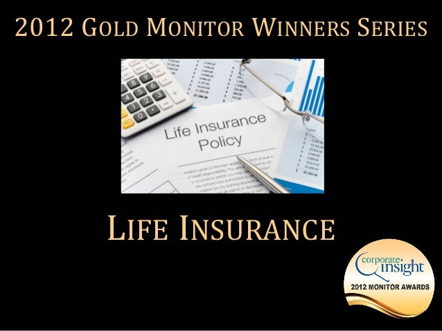 2012 GOLD MONITOR WINNERS SERIES       LIFE INSURANCE