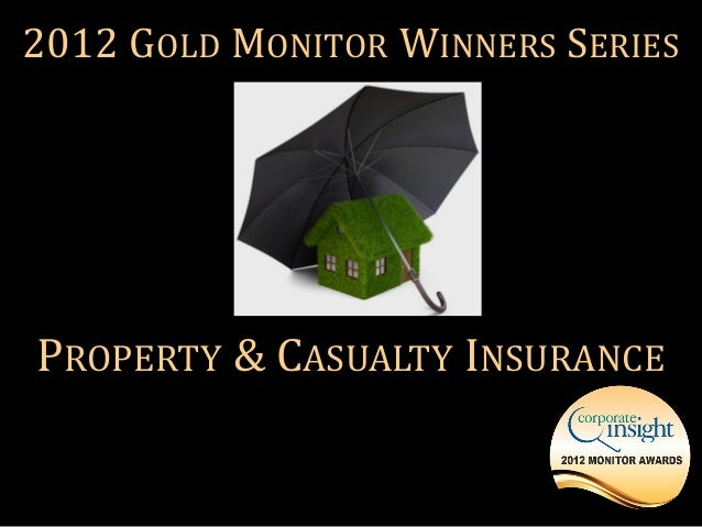 The 2012 Property and Casualty Gold Monitor Award Winners by Corporate Insight