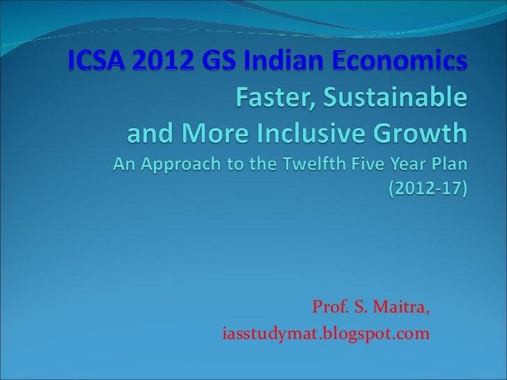 ICSA Civil Services (Prelims) GS Indian Economics Exam 2012: Lecture 9 by Prof. S. Maitra (iasstudymat.blogspot.com)