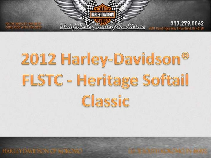 Condition: New Selling         Stock Number: Blu             Year: 2012      Make: Harley-DavidsonModel: FLSTC - Heritage ...