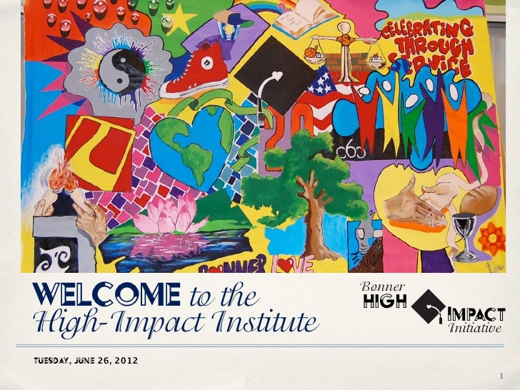 BonnerWelcomE to the           HIGHHigh-Impact Institute             IMPACT                                  InitiativeTue...