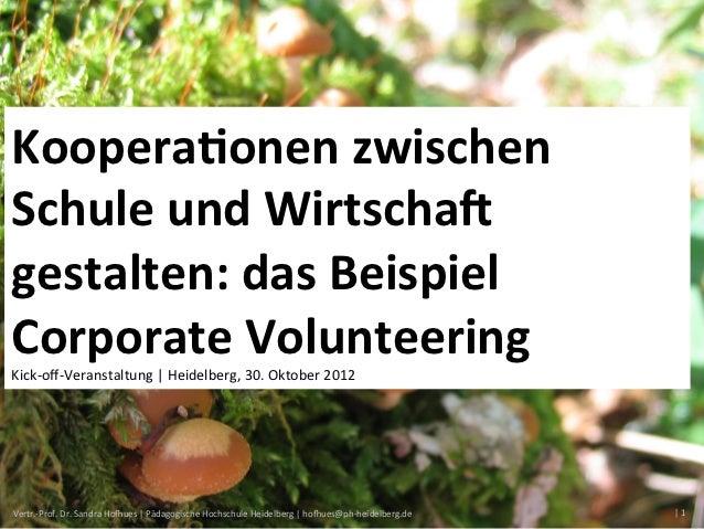 Kooperaonen zwischen Schule und Wirtscha6 gestalten: das Beispiel Corporate Volunteering Kick-‐off-‐V...