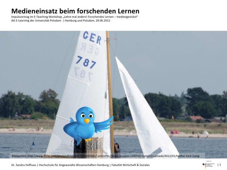 """Medieneinsatz beim forschenden Lernen Impulsvortrag im E-‐Teaching-‐Workshop """"Lehre mal anders! Fors..."""